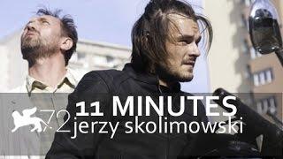 11 MINUTES di Jerzy Skolimowski