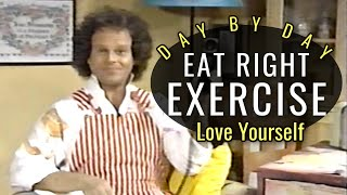 EAT RGHT, EXERCISE and TAKE CARE OF YOURSELF - Day By Day Episode 12 with Richard Simmons