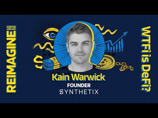 REIMAGINE 2020 v3.0 - Kain Warwick - Synthetix - SNX