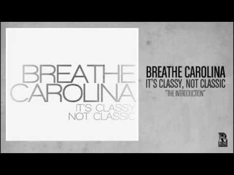 Breathe Carolina ~ 'Its Classy, Not Classic