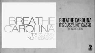 Breathe Carolina - The Introduction YouTube Videos