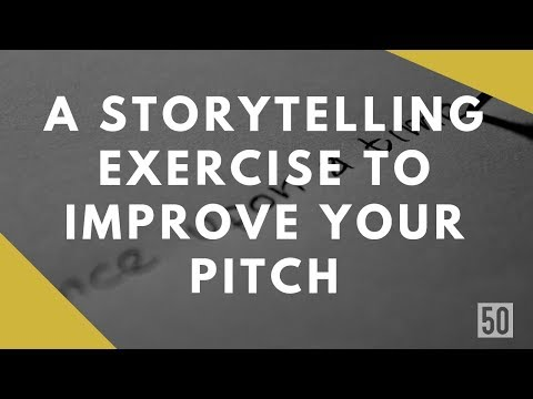 A Storytelling Pitch Exercise For Startup Fundraising | 50Folds