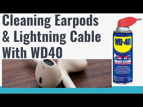How to totally clean apple  lightning Cable and Earbuds With WD40