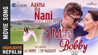 Aakha Ko Nani - New Nepali Movie BOBBY Song 2018   Kabita Gurung, Umesh Thapa, Vijay Lama