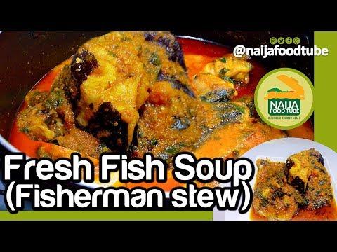 Fresh Fish Soup (Fisherman Stew) | Nigerian food | NaijaFoodTube