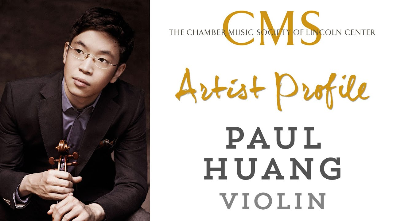 Paul Huang, violin - December 2015 CMS Artist Profile