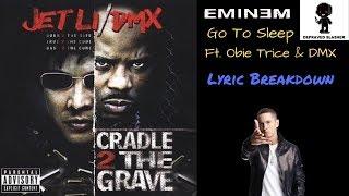 EMINEM LYRIC BREAKDOWN - Go To Sleep Ft. Obie Trice & DMX