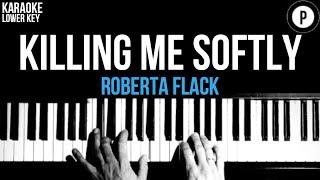 Roberta Flack - Killing Me Softly Karaoke SLOWER Acoustic Piano Instrumental Cover Lyrics LOWER KEY