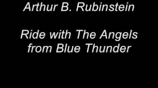 Arthur B. Rubinstein - Ride with The Angels from Blue Thunde