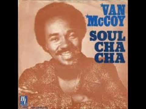 Soul Cha Cha  Van McCoy 1976
