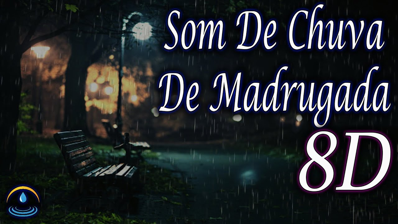 Som De Chuva De Madrugada (8D - Use Headphones)