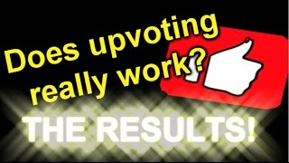 Does upvoting a video really work? -THE RESULTS!