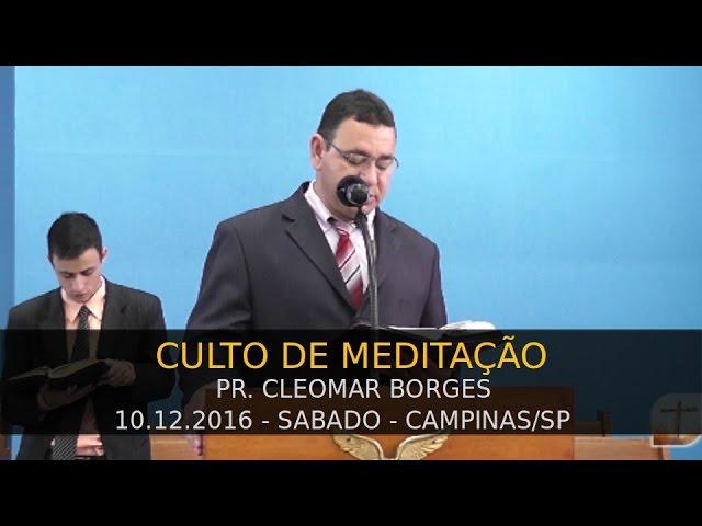 10.12.2016 - Culto de Meditação   Tabernáculo da Fé Campinas/SP