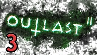 Outlast 2 | Part 3 | Storpey