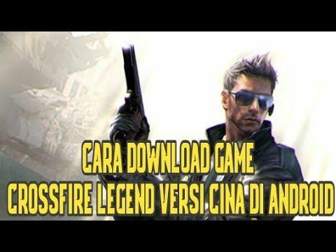 Cara Download Game Crossfire Legend Versi Cina Di Android