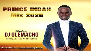 Best of Prince Indah Ohangla Mix 2020 - Dj Olemacho