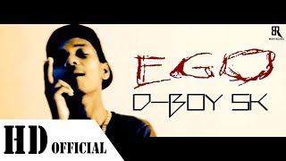 Desi Hip Hop | EGO | D-Boy SK |  New hindi Rap song 2018