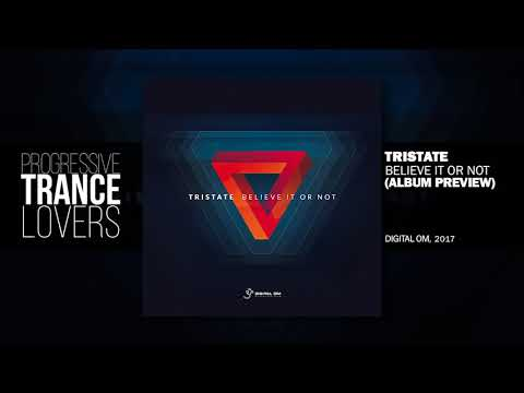 Tristate - Believe It Or Not (Album Mix)