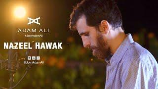 NAZEEL HAWAK - ADAM ALI