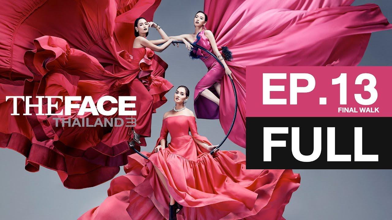 Download The Face Thailand Season 3 Episode 13 [Final Walk] FULL Episode - 29 เมษายน 2560