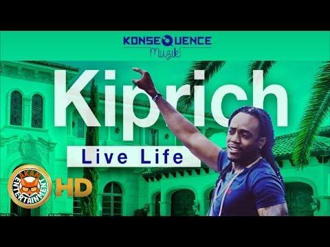 Kiprich - Live Life - August 2016 mp3