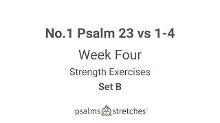 No.1 Psalm 23 vs 1-4 Week 4 Set B