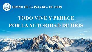 Canción cristiana | Todo vive y perece por la autoridad de Dios