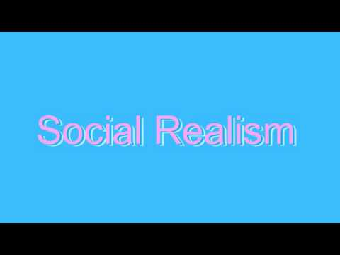 How to Pronounce Social Realism