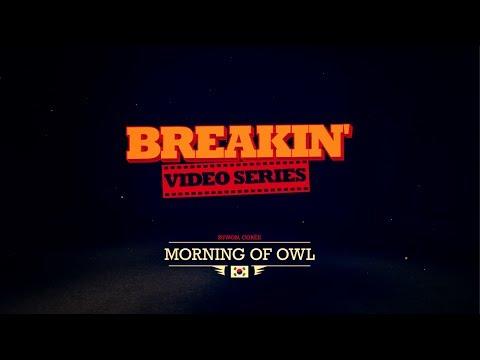 Morning Of Owl - Korea // Breal-kin' World Series