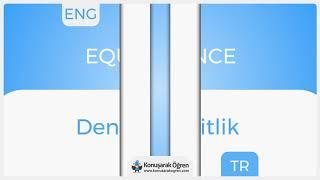 Equivalence Nedir? Equivalence İngilizce Türkçe Anlamı Ne Demek? Telaffuzu Nasıl Okunur?