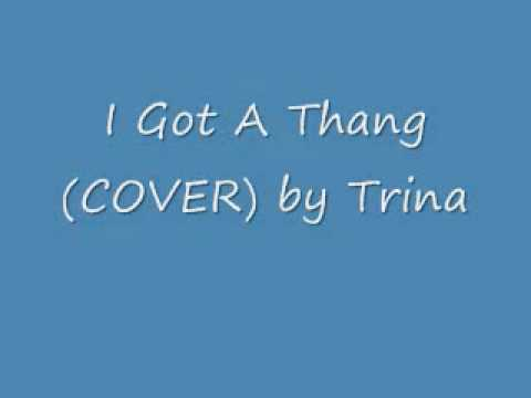I Got A Thang (COVER) by Trina