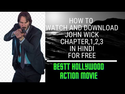 Download How To Watch And Download John Wick Chapter 1,2,3 for free