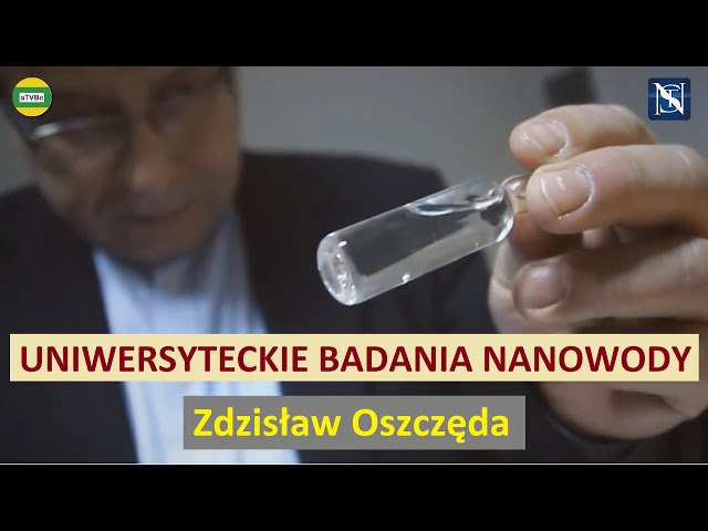 WODA - NANOWODA - BADANIA UNIWERSYTECKIE - SZEROKIE ZASTOSOWANIE WODY Zdzisław Oszczęda NANTES 2021