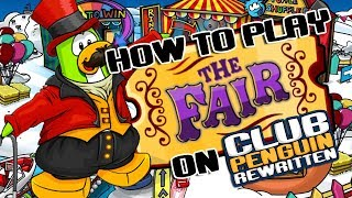 How to play The Fair on Club Penguin Rewritten 2017 (100% REAL)