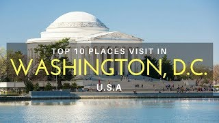 Top 10 Places to Visit in Washington DC, U.S.A | Things To Do in Washington DC - Tourist Junction
