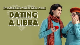 Everything You Need to Know About Dating a Libra