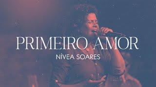 NÍVEA SOARES | PRIMEIRO AMOR (AO VIVO)