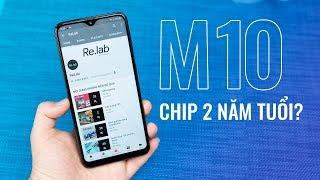 Dùng chip đã 2 năm tuổi, có nên mua Galaxy M10
