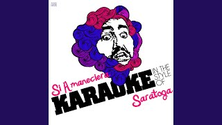 Si Amaneciera (In the Style of Saratoga) (Karaoke Version)