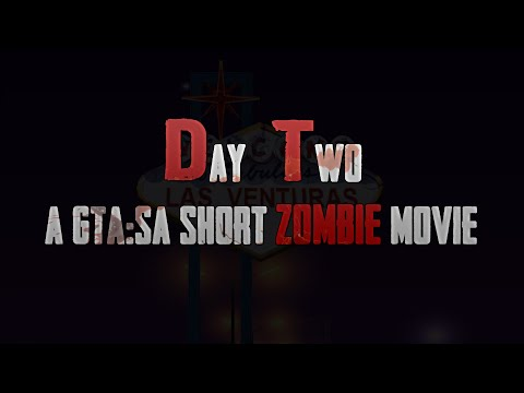 DAY TWO (GTA SA Zombie Movie/Machinima/Film)