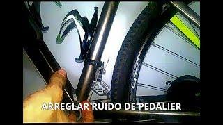 Arreglar ruido de pedalier