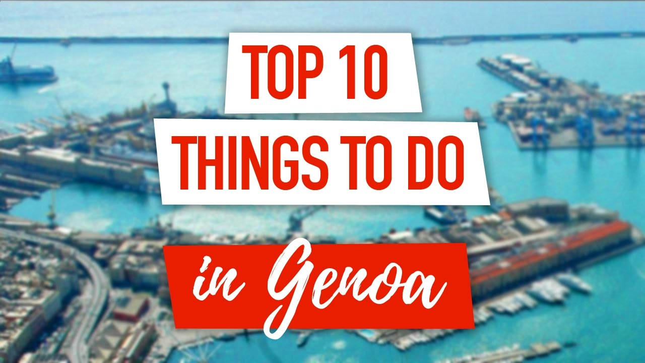 Top 10 Things To Do In Genoa Italy Best Attractions Youtube
