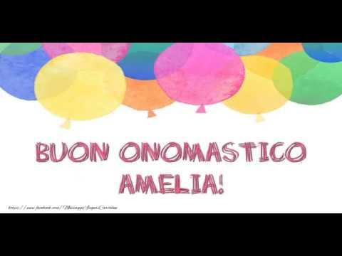 Tanti Auguri Di Buon Onomastico Amelia Youtube