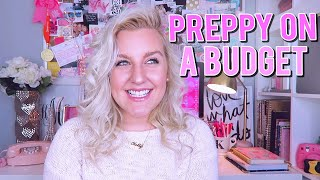 PREPPY ON A BUDGET: HOW TO DRESS PREPPY!! Building Your Wardrobe & Shopping Hacks || Kellyprepster