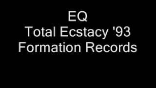 EQ - Total Ecstacy