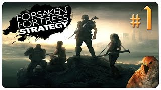Forsaken Fortress Strategy Gameplay - EP 1 - This Dead State of Mine? [Let