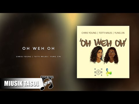 Chris Young X Totti X Yung Jin - Oh Weh Oh