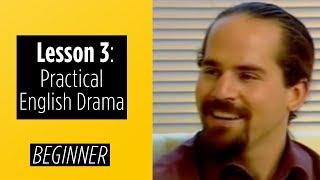 Video Beginner Levels - Lesson 3 - Practical English Drama download MP3, 3GP, MP4, WEBM, AVI, FLV Juli 2018