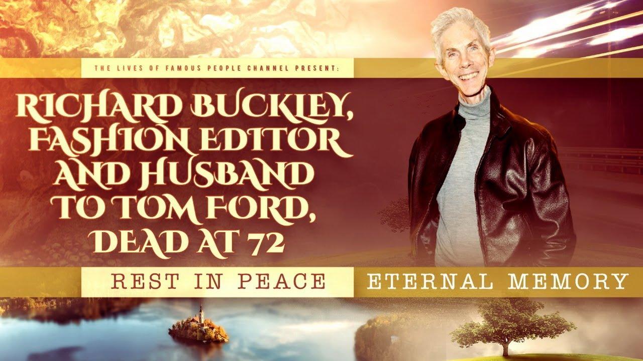 Fashion editor Richard Buckley, husband of Tom Ford, dies at 72