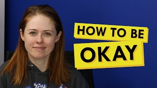 How to Be Okay in a Crisis